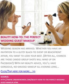 Beauty how-to: The perfect wedding guest makeup - Click for more: http://www.urbanewomen.com/beauty-how-to-the-perfect-wedding-guest-makeup.html
