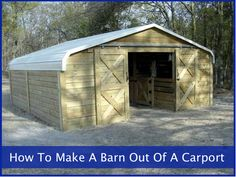 How To Make A Barn Out Of A Carport...http://homestead-and-survival.com/how-to-make-a-barn-out-of-a-carport/