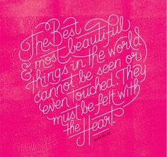 - I like how the quote talks about how the best things in life are felt with the heart and then the words actually form a heart. Best Inspirational Quotes, Great Quotes, Quotes To Live By, Motivational Quotes, Quotes Quotes, Awesome Quotes, Quotable Quotes, Famous Quotes, Plato Quotes