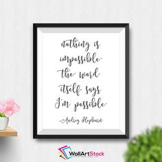 Printable Nothing Is Impossible Wall Art Inspirational Quote Audrey Hepburn Print Printable Typography Words Of Wisdom (Stck53) by WallArtStock