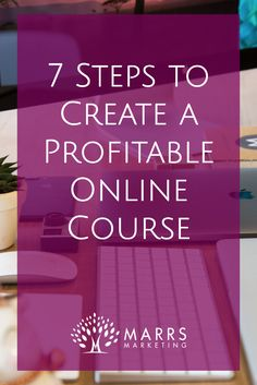 7 Steps to Create a Profitable Online Course | Have you been putting off creating that course that you know you want to create? Here's some actionable steps to get started NOW! via @dawnmarrs