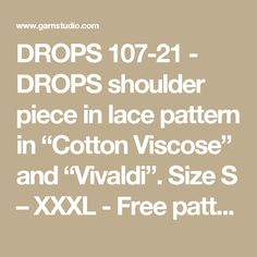 """DROPS 107-21 - DROPS shoulder piece in lace pattern in """"Cotton Viscose"""" and """"Vivaldi"""". Size S – XXXL - Free pattern by DROPS Design"""