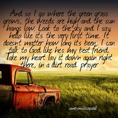 Dirt Road Prayer - Lauren Alaina. This is just beautiful, isn't it???