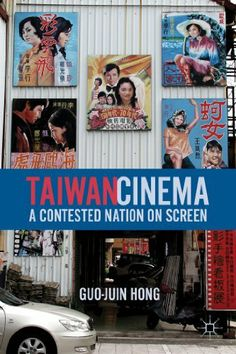 Taiwan Cinema: A Contested Nation on Screen by Guo-Juin Hong. Save 11 Off!. $24.88. Publisher: Palgrave Macmillan; Reprint edition (February 5, 2013). Edition - Reprint