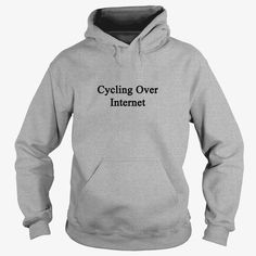 cycling_over_internet TShirts, Order HERE ==> https://www.sunfrog.com/Sports/126267699-752353699.html?9410, Please tag & share with your friends who would love it , #renegadelife #birthdaygifts #christmasgifts