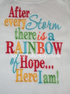 After Every Storm There is a Rainbow of Hope...Here I Am Embroidered Shirt or Onesie- Rainbow Baby Onesie- Miracle Baby- Gift From God. $22.00, via Etsy.