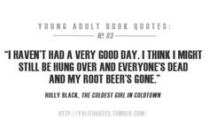 """""""And my root beers gone"""" YAlitquote"""
