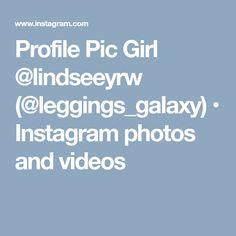 Profile Pic Girl @lindseeyrw (@leggings_galaxy) • Instagram photos and videos