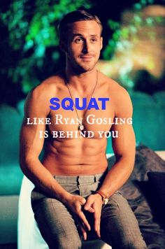 Who doesn't love Ryan Gosling? For Motivation Monday, I found this. So ladies, get up & squat like Ryan Gosling is behind you. Fitness Workouts, Fitness Tips, Health Fitness, Squats Fitness, Fitness Goals, Glute Workouts, Ryan Gosling, Sport Motivation, Daily Motivation