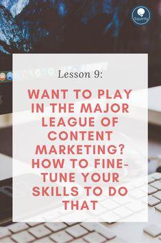 Fine tune your skills in content marketing...