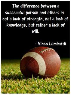 ~ Vince Lombardi