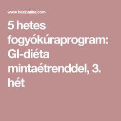 5 hetes fogyókúraprogram: GI-diéta mintaétrenddel, 3. hét