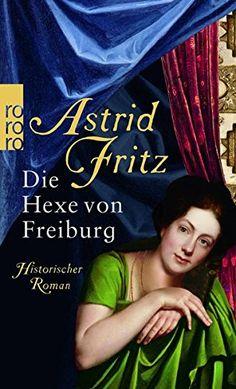 Die Hexe von Freiburg von Astrid Fritz…