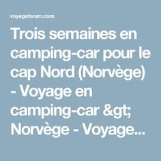Trois semaines en camping-car pour le cap Nord (Norvège) - Voyage en camping-car > Norvège - VoyageForum.com