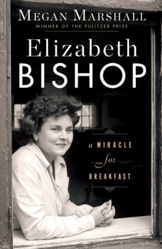 Elizabeth Bishop: A Miracle for Breakfast by Megan Marshall. From a Pulitzer Prize-winning author, a brilliantly rendered life of one of our most admired American poets. Good New Books, Used Books, Books To Read, Elizabeth Bishop, Houghton Mifflin Harcourt, American Poets, People Of Interest, What Book, So Little Time