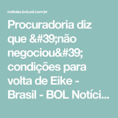 Procuradoria diz que 'não negociou' condições para volta de Eike - Brasil - BOL Notícias