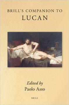 Brill's companion to Lucan / edited by Paolo Asso - Leiden ; Boston : Brill, 2011