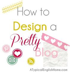 How to design a good looking blog, (even if you have no design skills). - a helpful how to!