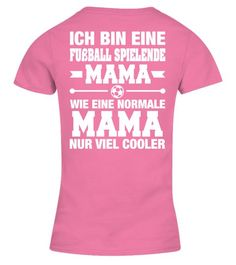 32ab9060ba Fußball Spielende Mama. Fussball T ShirtShirtsSpring ...