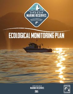 Ecological monitoring plan : Oregon marine reserves, by the Oregon Department of Fish and Wildlife