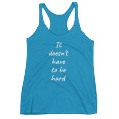 Doesn't Have to be Hard (Women's Racerback Tank)