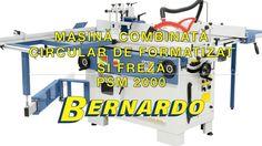 Masina combinata circular de formatizat si freza Bernardo PSM 2000 Youtube, Youtubers, Youtube Movies