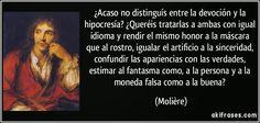 frase-acaso-no-distinguis-entre-la-devocion-y-la-hipocresia-quereis-tratarlas-a-ambas-con-igual-moliere-195057.jpg (850×404)