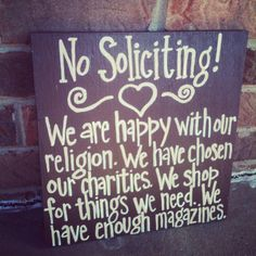 No Soliciting Sign. I'm considering making something like this - maybe with others for a ladies' night.