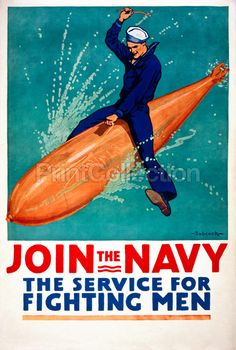 Join the Navy, the service for fighting men by Richard Fayerweather Babcock. Created in 1917 as a color lithograph at 106 x 72 cm. Poster showing a sailor astride a torpedo.