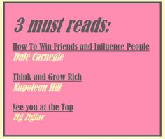 """3 must reads: 1. How To Win Friends and Influence People #DaleCarnegie.  2. Think and Grow Rich #NapoleonHill.  3. See you at the Top #ZigZiglar  """"Self development is the key to a successful life."""" #TheZaders"""