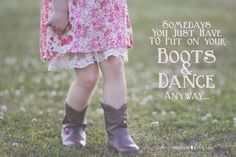 ~Somedays you just have to put on your boots & dance anyway~  Madison & Huntsville Child Photographer. Melanie Kolowski Photography. Little girl. 2 Year Old. Toddler. Photo Session. Flower. Boots. Cowgirl. Cowboy. Golden Hour. Photo Shoot. Pose. Ideas.