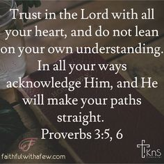 Trust in the Lord with all your heart and do not lean on your own understanding. In all your ways acknowledge Him and He will make your paths straight. Proverbs 3:5-6 . . . The wisest thing we can do is trust God understanding that He leads us out of His love and for His own glory!  . . . #devotion #devotional #devotions #devotionals #seekGod #seekGodfirst #fwaf #faithfulwithafew #bibleverse #dailybibleverses #dailybiblereading #dailybible #quoteoftheday #quotestoliveby #quotesofinstagram…