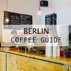 Berlin's coffee culture is changing. Fast. Here's your complete Berlin coffee guide to feed your caffeine addiction in Germany's capital.