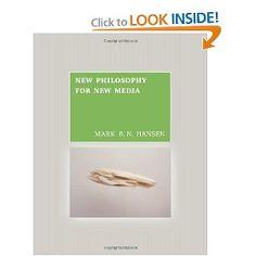 New Philosophy for New Media [Hardcover]  Mark B.N. Hansen (Author)