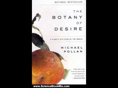 Science Book Review: The Botany of Desire: A Plant's-Eye View of the Wor...