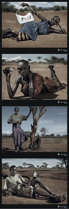 Check out this satirical advertising campaign. The items are not for sale, the purpose of the image is to show the difference between how 1st world consumers look at products and what they might mean to other parts of the world. By Cordaid. Designed by Saatchi & Saatchi. Posted by Criatives.