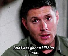 """""""He wanted to die. And I was gonna kill him, I was."""" - Dean  #SPN  9.18  Meta Fiction"""