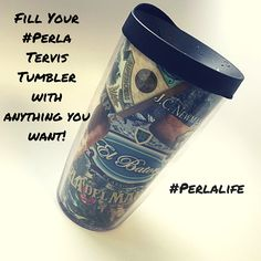 Fill up your Perla Tervis Tumbler with anything you want! Like our Facebook page this October and get entered to win