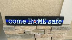 Check out this item in my Etsy shop https://www.etsy.com/listing/548973077/thin-blue-line-come-home-safe-sign