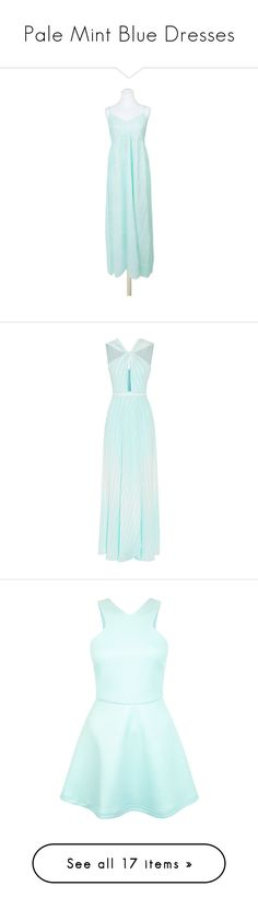 """""""Pale Mint Blue Dresses"""" by tegan-b-riley on Polyvore featuring dresses, blue, maxi dress, mint blue dress, mint lace dresses, mint green lace dress, mint dresses, gowns, sky blue and halston heritage dress"""