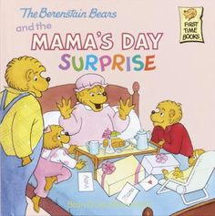 The Berenstain Bears and the Mama's Day Surprise by Stan & Jan Berenstain - As Mother's Day approaches, Papa Bear and the cubs do their best to surprise Mama with breakfast in bed and a gift, and Mama does her best not to ruin the surprise.