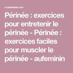Périnée : exercices pour entretenir le périnée - Périnée: exercices faciles pour muscler le périnée - aufeminin