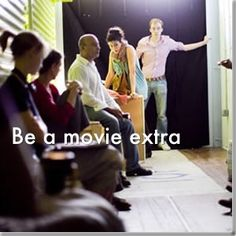 be a movie extra.