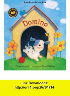 Domino Super Sturdy Picture  (9780763628628) Claire Masurel, David Walker , ISBN-10: 076362862X  , ISBN-13: 978-0763628628 ,  , tutorials , pdf , ebook , torrent , downloads , rapidshare , filesonic , hotfile , megaupload , fileserve
