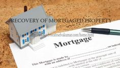 RECOVERY OF MORTGAGED PROPERTY
