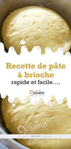 Recette de pâte à brioche rapide et facile…. - 9 Cuisine