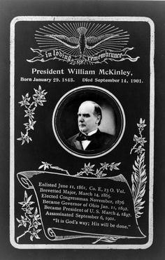 William McKinley, born January 29, 1843, served as President  from March 4, 1897, until his assassination in 1901.