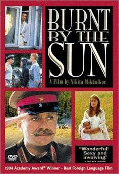 Burnt by the Sun (1994) -Russian movie by Nikita Mikhalkov