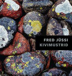 KIVIMUSTRID. FOTODE JA LUGUDE ALBUM: Fred Jüssi - Raamat | Rahva Raamat