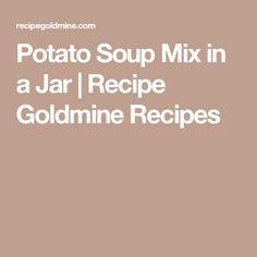 Potato Soup Mix in a Jar | Recipe Goldmine Recipes